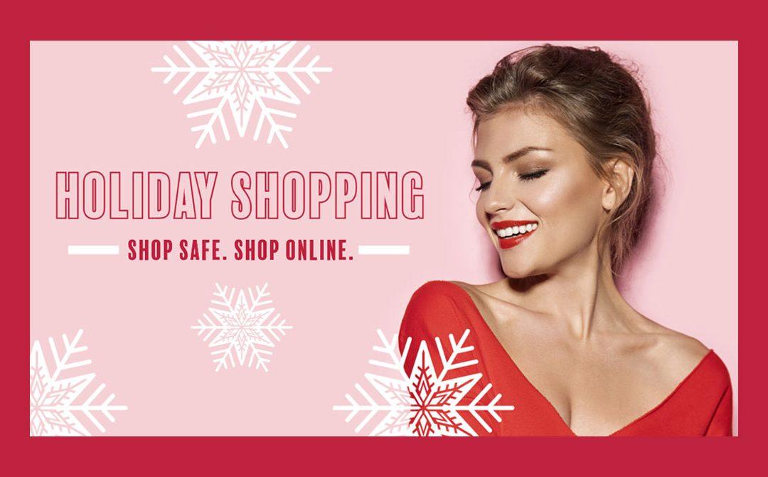 Holiday Shopping – Shop Safe, Shop Online!