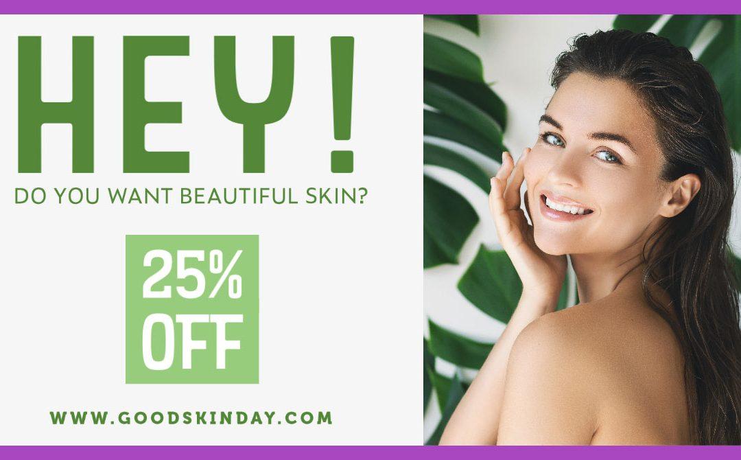 Hey! Do You Want Beautiful Skin?